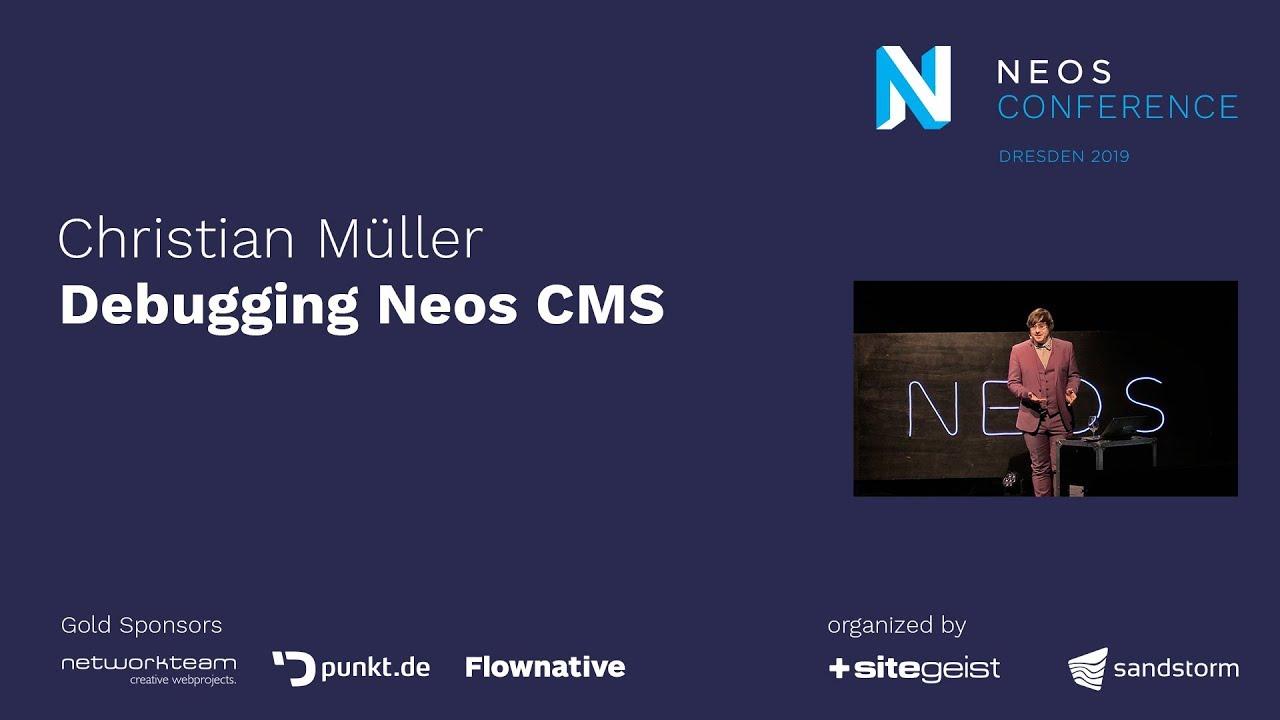 Neos Con 2019 | Christian Müller: Debugging Neos CMS