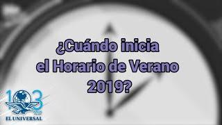 ¿Cuándo Inicia Y Cuándo Termina El Horario De Verano 2019?