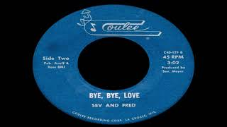 Sev And Fred - Bye, Bye, Love (The Everly Brothers Cover)