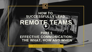How to Successfully Lead Remote Teams, Part 5: Effective Communication