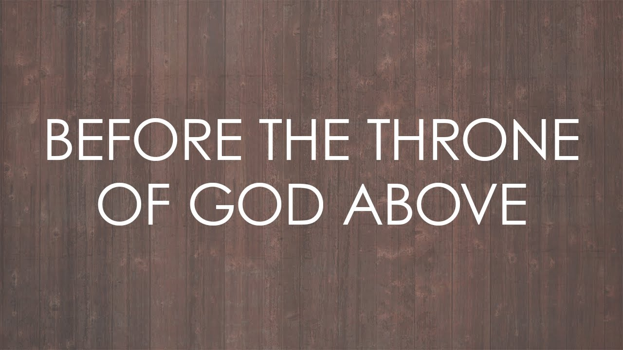 Before The Throne Of God Above Lyrics Sovereign Grace