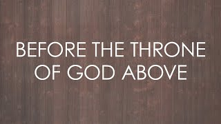 Before the Throne of God Above (feat. Kristyn Getty) - Official Lyrics Video