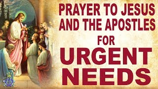 Prayer To Jesus And The Apostles For Urgent Needs