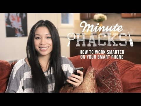 How to Work Smarter on your Smart Phone