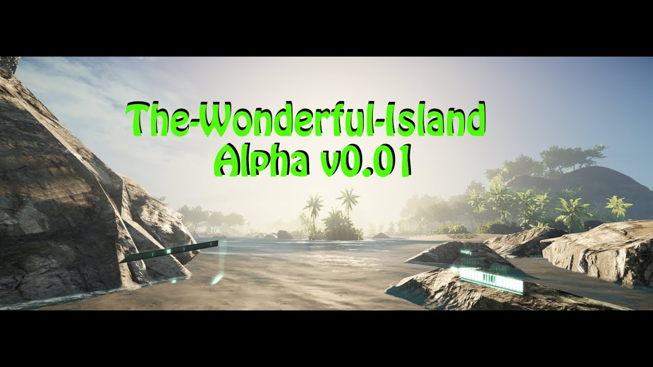(Annonce) ★★ The-Wonderful-Island Project Cryengine 3 Alpha v0.01 ★★ (FR) (HD)