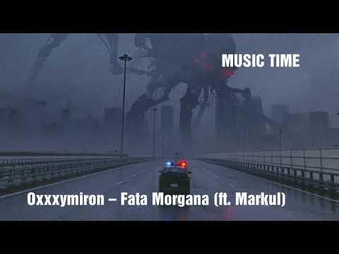 Oxxxymiron – Fata Morgana (ft. Markul)