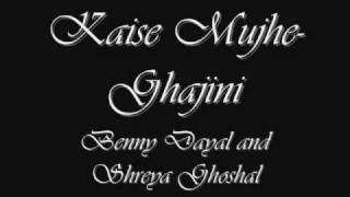 Kaise Mujhe- Ghajini with lyrics