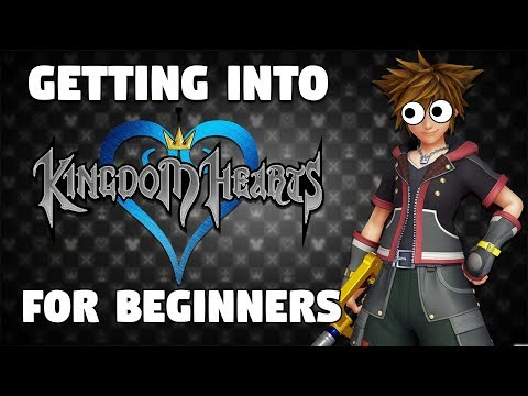 How To Get Into The Kingdom Hearts Series FOR BEGINNERS