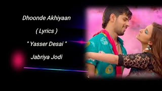DHOONDE AKHIYAAN (Lyrics) | Jabariaya Jodi   - YouTube