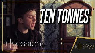 TEN TONNES   Lay It On Me, Cracks Between | RAW Sessions