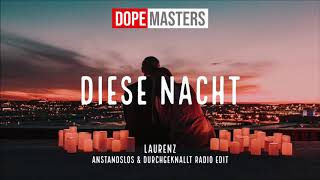 Laurenz   Diese Nacht (Anstandslos & Durchgeknallt Radio Edit)
