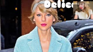 Delicate Song/Taylor Swift.