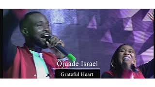 GRATEFUL HEART - ISRAEL OJUADE