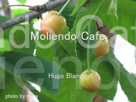 Moliendo Cafe :Hugo Blanco / コーヒー・ルンバ :ウーゴ・ブランコ