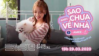 BỘ Y TẾ x TikTok x AMEE - SAO ANH CHƯA VỀ NHÀ (#HappyAtHome) Teaser M/V   #ONhaVanVui Challenge