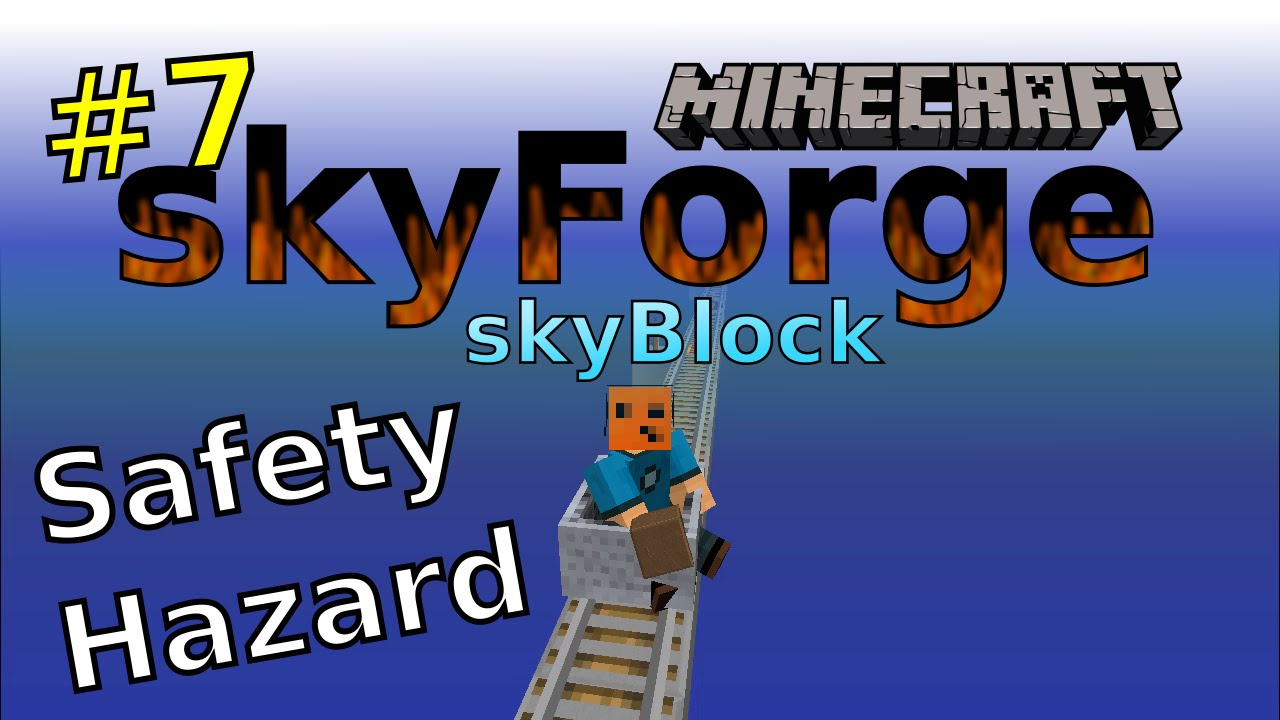 Minecraft Skyforge Skyblock #7 | Safety Hazard