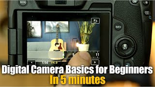 Digital Camera Basics for Beginners: In 5 minutes