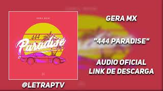 Gera MXM - 444 Paradise | Link de Descarga | Audio HD 2018