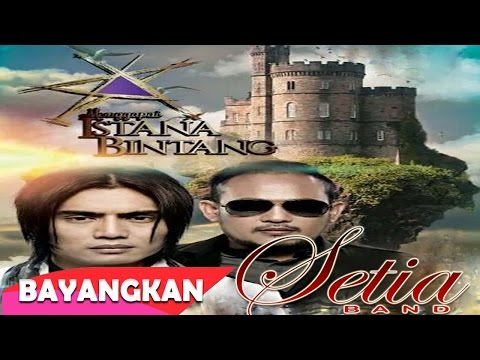 Setia Band - Bayangkan (Official Lirik Video)