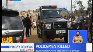 Two officers shot dead in Kayole while they were on patrol