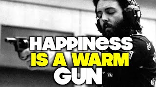 Ten Interesting Facts About The Beatles Happiness Is A Warm Gun