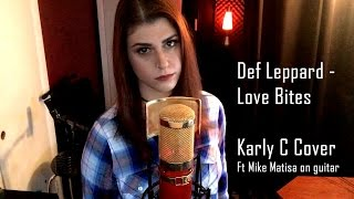 Def Leppard - Love Bites (Karly C Cover)