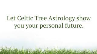 Celtic Tree Zodiac Astrology - Druids Tree Sign Horoscopes