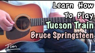 Bruce Springsteen Tucson Train Guitar Lesson, Chords, And Tutorial