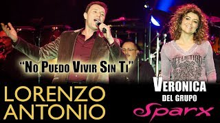 """Lorenzo Antonio y Veronica del grupo SPARX - """"No Puedo Vivir Sin Ti"""" - En Vivo"""