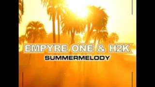 Empyre One & H2K - Summermelody 2k16 (Club Mix)