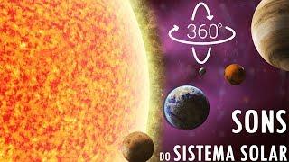 SONS DO SISTEMA SOLAR EM 360º!