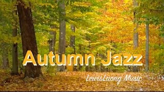 Autumn Jazz and Autumn Jazz Playlist: 1 Hour of Autumn Jazz Music and Autumn Jazz Songs