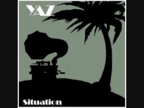 Situation (Song) by Yaz