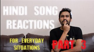Sahil Shah  Hindi Song Reactions For Everyday Situations Part 3