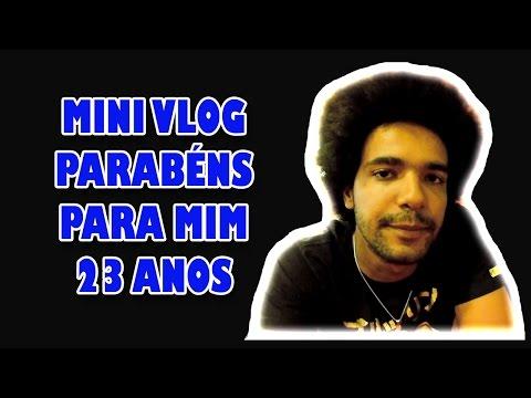 MINI VLOG MEU ANIVERSARIO DE 23 ANOS