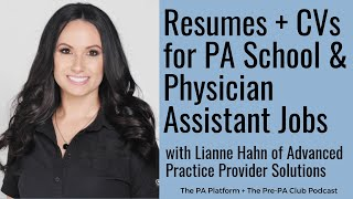 Resumes and CVs for PA School and Physician Assistant Jobs with Lianne Hahn