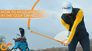 HOW TO HOLD LAG IN THE GOLF SWING