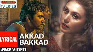 Lyrical:Akkad Bakkad  Bombay Talkies  Nawazuddin Siddiqui,Rani Mukherjee  Amit Trivedi,Mohit Chauhan