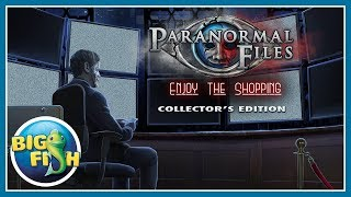 Paranormal Files: Enjoy the Shopping Collector's Edition video