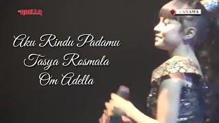Download lagu Tasya Rosmala Aku Rindu Padamu Om Adella Mp3