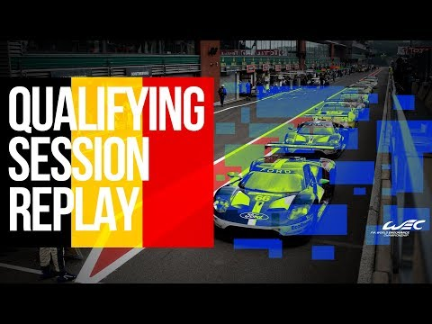 2019 WEC TOTAL 6 Hours of Spa-Francorchamps - FULL QUALIFYING SESSION REPLAY