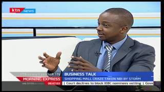 Morning Express: Business Talk; Shopping Malls craze take Nairobi by storm