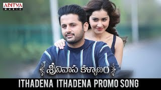 Ithadena Ithadena Promo Song   Srinivasa Kalyanam Songs   Nithiin, Raashi Khanna