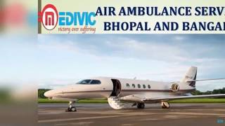 Use Full Hi-fi Medical Support Air Ambulance Service in Bhopal by Medivic
