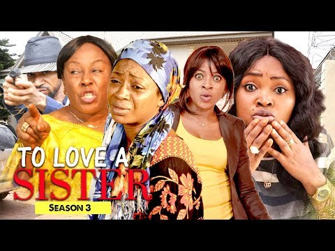 TO LOVE A SISTER  (SEASON 3) || ANEKE TWINS 2018 ll LATEST 2018 BLOCKBUSTER NOLLYWOOD MOVIES