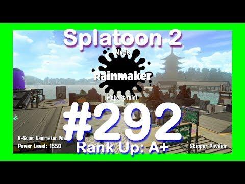 SPLATOON 2 PLAYTHROUGH GAMEPLAY #292 - RAINMAKER: RANKING UP TO A+