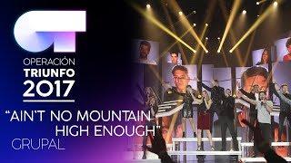 AIN'T NO MOUNTAIN HIGH ENOUGH - Grupal   Gala 6   OT 2017