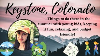 Fun things to do in Keystone, Colorado in the summer with small kids | Budget friendly
