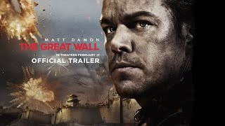 The Great Wall  Official Trailer 1