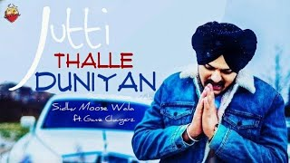 Jutti Thalle Duniyan - Sidhu Moose Wala - Game Changerz - Latest Punjabi Songs 2018